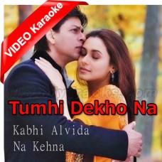 Tumhi Dekho Na - Mp3 + VIDEO Karaoke - Sonu Nigam - Alka Yagnik - Kabhi Alvida Na Kehna