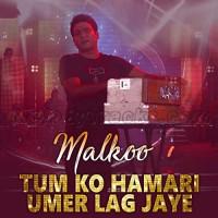 Tum Ko Hamari Umar Lag Jaaye - Karaoke Mp3 - Malkoo