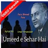 Umeed E Sehar Ki Baat Suno - Mp3 + VIDEO Karaoke - Azfar Ali - Umar Amanullah - Faiz Ahmed Faiz