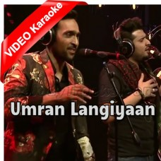 Umran Langiyaan - Mp3 + VIDEO Karaoke - Ali Sethi - Nabeel Shaukat - Coke Studio