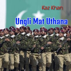 Ungli Mat Uthana - Pakistani National - Karaoke Mp3 - Kaz Khan