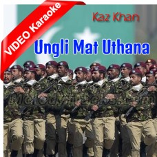 Ungli Mat Uthana - Pakistani National - Mp3 + VIDEO Karaoke - Kaz Khan