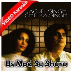 Us Mod Se Shuru Karen - Mp3 + VIDEO Karaoke - Jagjit Singh - Chitra Singh - Ghazal