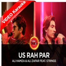 Us Rah Par - Mp3 + VIDEO Karaoke - Ali Hamza - Ali Zafar - Coke Studio - Season 10 - Strings