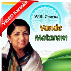 Vande Mataram - With Chorus - Mp3 + VIDEO Karaoke - Lata Mangeshkar - Indian National