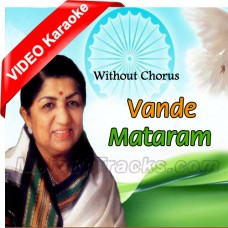 Vande Mataram - Without Chorus - Mp3 + VIDEO Karaoke - Lata Mangeshkar - Indian National