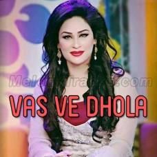 Vas Ve Dhola Tu Akhiyan De Kol - Karaoke Mp3 - Humera Arshad