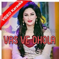 Vas Ve Dhola Tu Akhiyan De Kol - Mp3 + VIDEO Karaoke - Humera Arshad