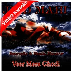 Veer Mera Ghodi Chareya - Mp3 + VIDEO Karaoke - Shazia Manzoor