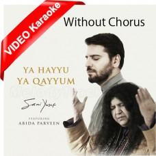 Ya Haiyo Ya Qayum - Without Chorus - Mp3 + VIDEO Karaoke - Sami Yusuf - Abida Parveen