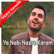 Ya Nabi Nazre Karam Faramana - Mp3 + VIDEO Karaoke - Milad Raza Qadri - Islamic Kalam