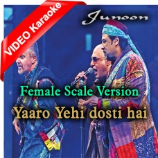Yaaro Yehi Dosti Hai - Female Scale Version - Mp3 + VIDEO Karaoke - Junoon Band