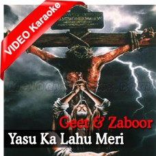 Yasu Ka Lahu Meri Shifa - Christian - Mp3 + VIDEO karaoke - Geet & Zaboor
