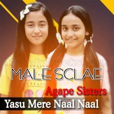 Yasu Mere Naal Naal Rehnda Ae - Male Scale Version - Karaoke Mp3 - Agape Sisters - Christian