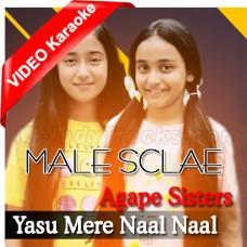 Yasu Mere Naal Naal Rehnda Ae - Male Scale Version - Mp3 + VIDEO Karaoke - Agape Sisters - Christian