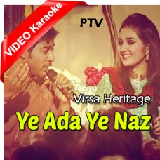 Ye Ada Ye Naz - Ptv - Mp3 + VIDEO Karaoke - Ali Abbas - Sara Raza Khan