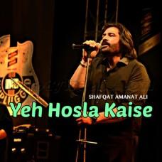 Yeh Hosla Kaise Jhuke - Karaoke Mp3 - Shafqat Amanat Ali - Dor 2006