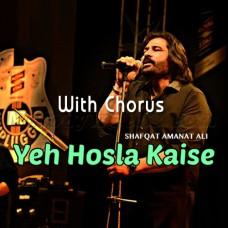 Yeh Hosla Kaise Jhuke - With Chorus - Karaoke Mp3 - Shafqat Amanat Ali - Dor 2006