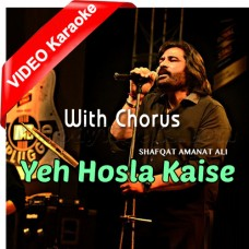 Yeh Hosla Kaise Jhuke - With Chorus - Mp3 + VIDEO Karaoke - Shafqat Amanat Ali - Dor 2006