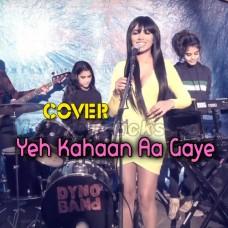 Yeh Kahaan Aa Gaye Hum - Cover - Karaoke Mp3 - Kerida