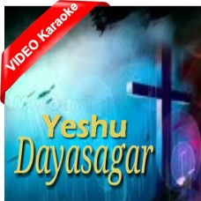 Yeshu Dayasagar - Tiltle Song - Mp3 + VIDEO karaoke - Christian