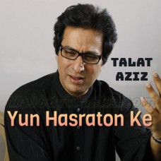 Yun Hasraton Ke Daagh - Karaoke Mp3 - Talat Aziz