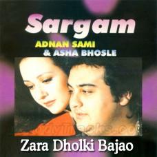 Zara Dholki Bajao Goriyo - Karaoke Mp3 - Adnan Sami - Asha - Sargam