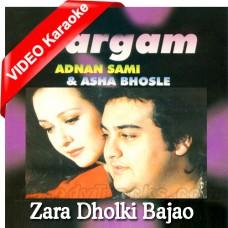 Zara Dholki Bajao Goriyo - MP3 + VIDEO Karaoke - Adnan Sami - Asha - Sargam