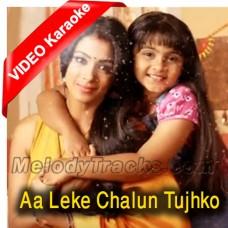 Aa Leke Chalun Tujhko - Mp3 + VIDEO Karaoke - Palak Muchhal - Naamkaran - 2006