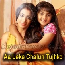 Aa Leke Chalun Tujhko - Karaoke Mp3 - Palak Muchhal - Naamkaran