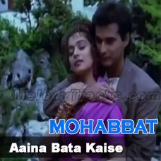 Aaina Bata Kaise - Karaoke Mp3 - Sonu Nigam - Vinod Rathod - Mohabbat - 1997