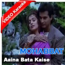 Aaina Bata Kaise - Mp3 + VIDEO Karaoke - Sonu Nigam - Vinod Rathod - Mohabbat