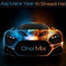Aaj Mere Yaar Ki Shaadi - Karaoke Mp3 - Punjabi Bhangra - Dhol Mix