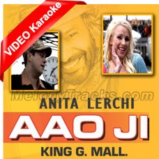 Aao ji ji ayan nu - Mp3 + VIDEO Karaoke - Anita Lerchi/ King g Mall - Punjabi Bhangra