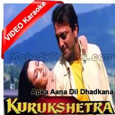 Aapka Aana Dil Dhadkana - Mp3 + VIDEO Karaoke - Kumar Sanu - kurukshetra