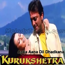 Aapka Aana Dil Dhadkana - Karaoke Mp3 - Kumar Sanu - kurukshetra