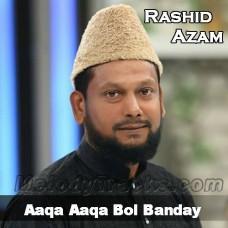 Aaqa Aaqa Bol Banday - With Chorus - Karaoke Mp3 - Rashid Azam