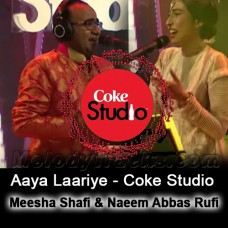 Aaya Laariye - Coke Studio - Karaoke Mp3 - Meesha Shafi & Naeem Abbas Rufi - Episode 4 - Season 9