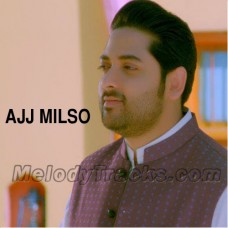 Ajj Milso Ya Kal Milso - With Guide - Karaoke Mp3 - Nadeem Abbas