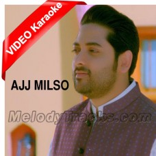 Ajj Milso Ya Kal Milso - Mp3 + VIDEO Karaoke - Nadeem Abbas
