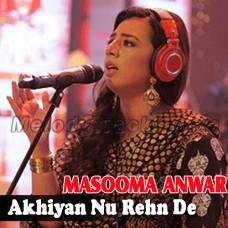 Akhiyan Nu Rehn De - Karaoke Mp3 - Masooma Anwar