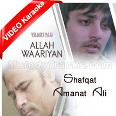 Allah Waariyan - Mp3 + VIDEO Karaoke - Shafqat Amanat Ali - Yaariyan