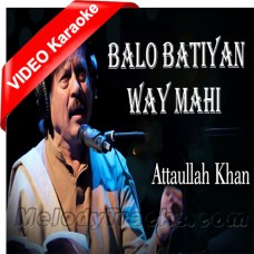 Balo Batiyan Ve - Mp3 + VIDEO Karaoke - Attaullah Khan