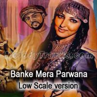 Banke Mera Parwana - Low Scale Version - Karaoke Mp3 - Mala Begum - Farangi