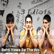 Behti Hawa Sa Tha - Karaoke Mp3 - Shaan - 3 idiots