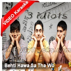 Behti Hawa Sa Tha - Mp3 + VIDEO Karaoke - Shaan - 3 idiots
