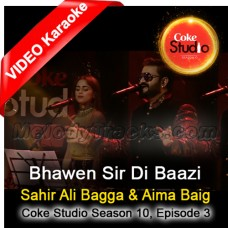 Bhawen Sir Di Baazi - Mp3 + VIDEO Karaoke - Sahir Ali Bagga - Aima Baig - Coke Studio - Season 10