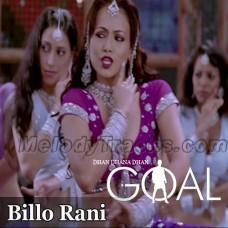 Billo Rani Billo Rani - Karaoke Mp3 - Richa Sharma - Anand Raaj - Dhan Dhana Dhan Goal