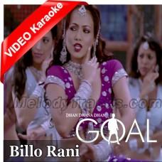 Billo Rani Billo Rani - Mp3 + VIDEO Karaoke - Richa Sharma - Anand Raaj - Dhan Dhana Dhan Goal