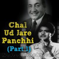 Chal ud ja re panchhi - Part 1 Karaoke Mp3 - Bhabhi - Rafi